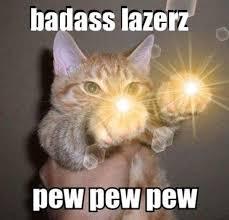 Laser Meme - pew pew know your meme