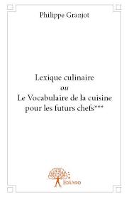 vocabulaire de la cuisine culinaire ou le vocabulaire de la cuisine pour les futurs chefs