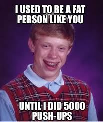 Fat Person Meme - meme creator i used to be a fat person like you until i did 5000