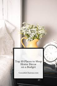 places to buy home decor top ten places to shop home decor on a budget centsible chateau