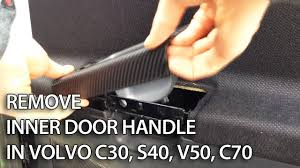 how to remove door inside handle in volvo c30 s40 v50 c70 trim