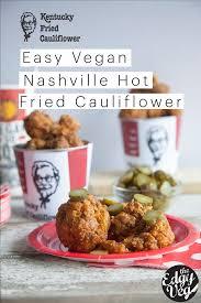 kfc nashville fried chicken recipe using cauliflower vegan