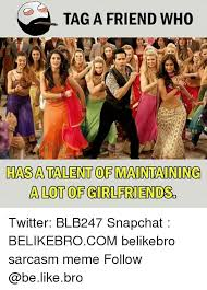 Tag A Friend Meme - tag a friend who hasa talent of maintaining a lot of girlfriends