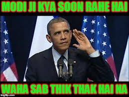 Waha Meme - obama no listen meme imgflip