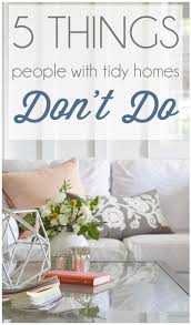 Top 10 Favorite Blogger Home Tours Bless Er House So 5 Things People With Tidy Homes Don U0027t Do