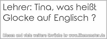 spr che auf englisch lehrer tina was heißt glocke auf englisch tolle sprüche und