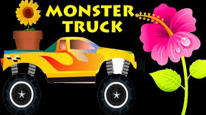 monster truck videos monster truck videos monster truck video learning flower names kids learning videos