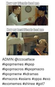Asian Friend Meme - how my friends feed me how my best friends ieedme admin kpopmemes