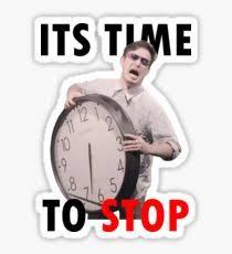 Stop Meme - its time to stop stickers redbubble