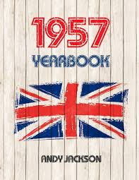yearbook uk 1957 uk yearbook interesting facts and figures from 1957