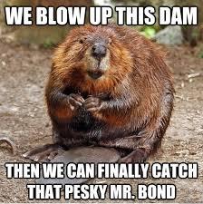 Villain Meme - beaver villain memes quickmeme