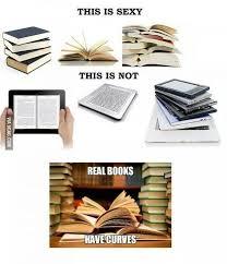 Ebook Meme - not again print books vs ebooks the bookwyrm s hoard