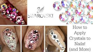 how to apply swarovski crystals to nails and more youtube