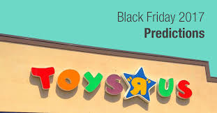 home depot black friday 2017 dates toys r us black friday 2017 deal predictions sales info ads