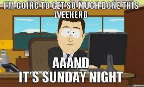 Funny Sunday Memes - 20 memes about how we feel on a sunday night sayingimages com