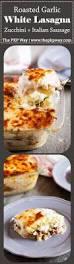 roasted garlic white lasagna with zucchini and italian sausage