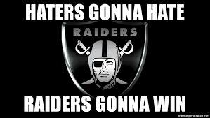 Haters Gonna Hate Meme Generator - haters gonna hate raiders gonna win raider haters meme generator