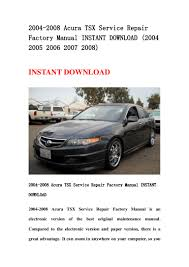 2004 2008 acura tsx service repair factory manual instant download 2 u2026