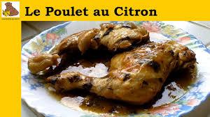 comment cuisiner les cuisses de poulet le poulet au citron recette rapide et facile hd