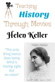 teaching history through movies helen keller startsateight