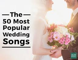 wedding songs the 50 most popular wedding songs according to spotify huffpost