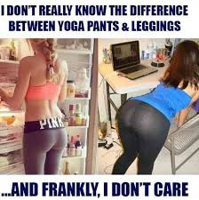 Leggings Are Not Pants Meme - yoga pants and leggings meme by soydolphin memedroid