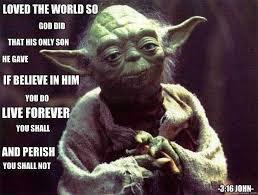 Episcopal Church Memes - john 3 16 yoda translation