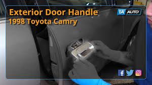 Replace Exterior Door Handle How To Remove Install Exterior Door Handle 97 01 Toyota Camry