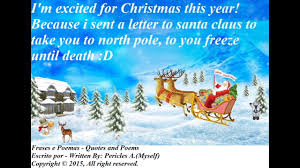 rhyming quotes about christmas i u0027m excited for the christimas this year i sent a letter to santa