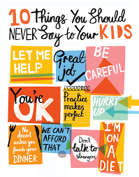 10 things you should never say to your say to kid and parents