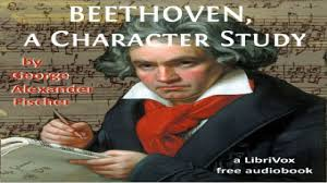 beethoven biography in brief beethoven a character study george alexander fischer biography