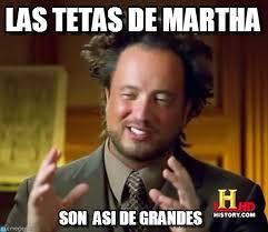Martha Meme - las tetas de martha ancient aliens meme on memegen