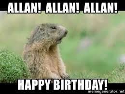 Allan Meme - allan allan allan happy birthday prairie dog alan meme generator