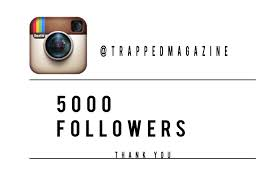 5000 followers on instagram thank you trapped magazine
