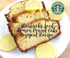 starbucks iced lemon pound cake copycat recipe 4 steps with