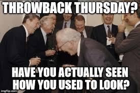 Throwback Thursday Meme - laughing men in suits meme imgflip