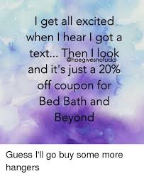 20 Off Coupon Bed Bath And Beyond 25 Best Memes About Bed Bath And Beyond Bed Bath And Beyond