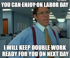 Labor Day Meme - best labor day memes happy wishes