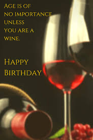 birthday drink wine happy birthday card quotes