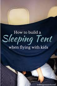 how to build a sleeping tent on a plane when flying with kids