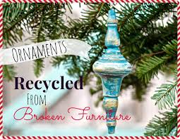 diy ornaments made from broken distressed furniture