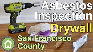 Popcorn Ceilings Asbestos California by San Francisco County Asbestos Inspection Drywall Youtube