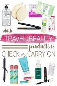 travel check images Which travel beauty products to check vs carry on the blonde abroad jpg