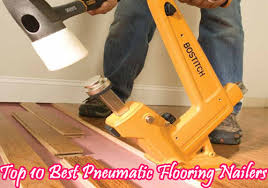 top 10 best pneumatic flooring nailers of 2017 top ten best lists