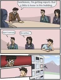 Ditto Memes - boardroom ditto boardroom suggestion know your meme