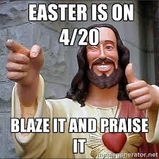 Buddy Christ Meme - easter is on 4 20 easter is on 4 20 blaze it and praise it jesus