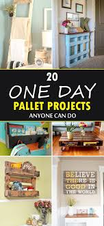20 fantastic ideas for diy 20 one day pallet projects anyone can do diy pallet projects
