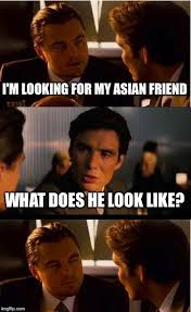 Asian Friend Meme - inception meme imgflip