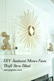 diy sunburst mirror from thrift store blinds savvy apron