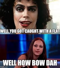 Rocky Horror Meme - image tagged in rocky horror picture show cash me ousside how bow